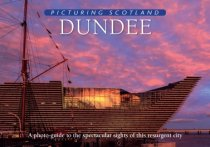 Picturing Scotland: Dundee (Apr)