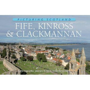 Fife, Kinross & Clackmannan - Picturing Scotland